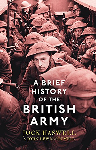 A Brief History of the British Army: Haswell, Jock, Lewis-Stempel,