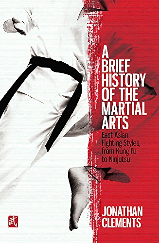 9781472136466: A Brief History of the Martial Arts: East Asian Fighting Styles, from Kung Fu to Ninjutsu (Brief Histories)