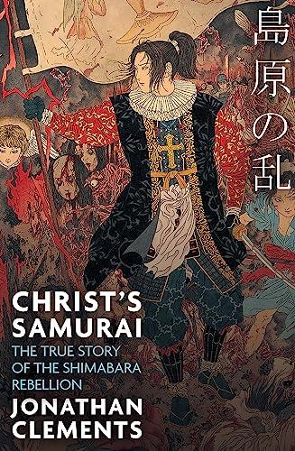 Christ's Samurai (Paperback): Jonathan Clements