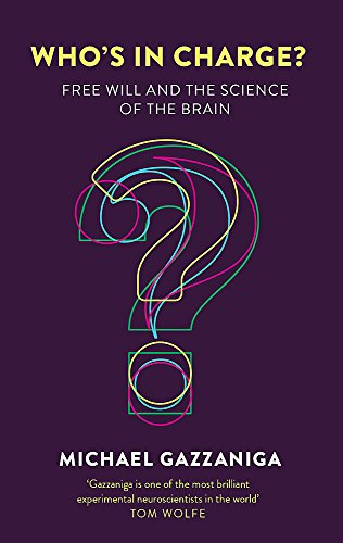 9781472137524: Who's in Charge?: Free Will and the Science of the Brain