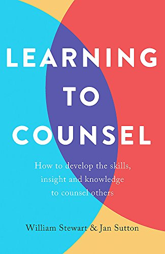 9781472138491: Learning To Counsel: How to develop the skills, insight and knowledge to counsel others