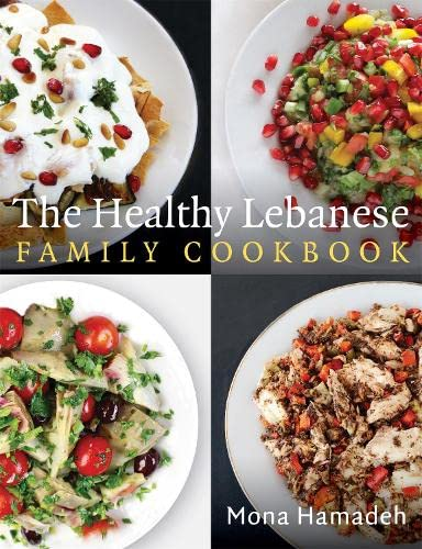 9781472138712: The Healthy Lebanese Family Cookbook: Using authentic Lebanese superfoods in your everyday cooking