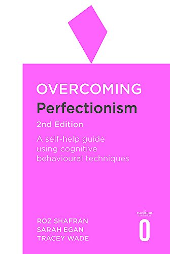 9781472140562: Overcoming Perfectionism 2nd Edition: A self-help guide using scientifically supported cognitive behavioural techniques (Overcoming Books)