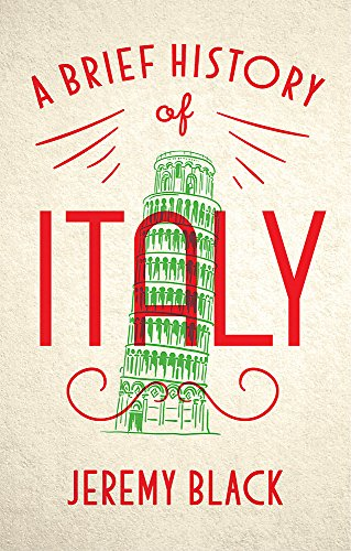 9781472140890: A Brief History of Italy: Indispensable for Travellers