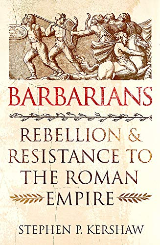 9781472142115: Barbarians: Rebellion and Resistance to the Roman Empire