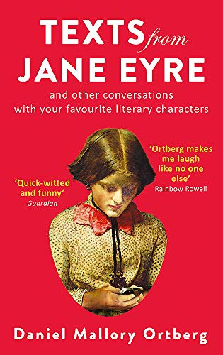 9781472150752: Texts from Jane Eyre: And other conversations with your favourite literary characters