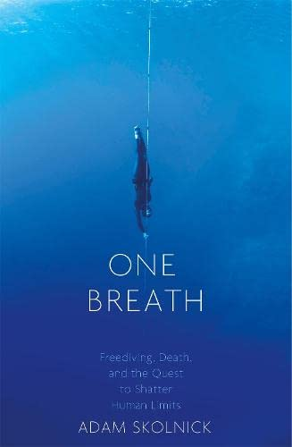 9781472152015: One Breath: Freediving, Death, and the Quest to Shatter Human Limits