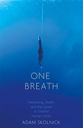 9781472152022: One Breath: Freediving, Death, and the Quest to Shatter Human Limits