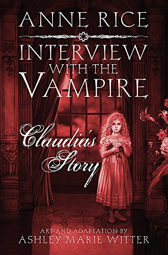 Interview with the Vampire: Claudia's Story: Rice, Anne adapted