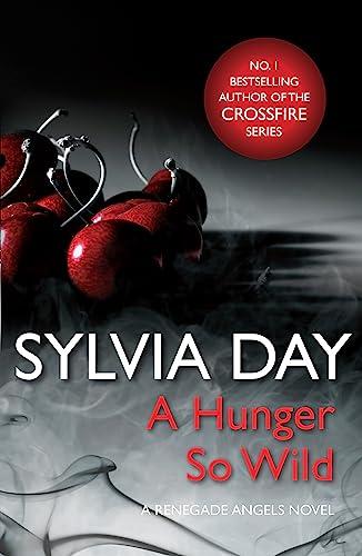 9781472200761: A Hunger So Wild (A Renegade Angels Novel)