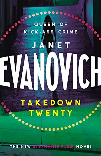 9781472201591: Takedown Twenty: A laugh-out-loud crime adventure full of high-stakes suspense (Stephanie Plum 20)