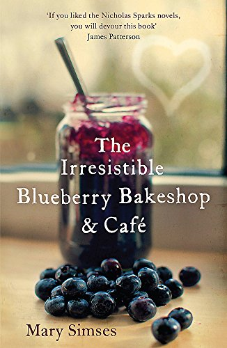 9781472203878: The Irresistible Blueberry Bakeshop and Cafe: a Heartwarming, Romantic Summer Read