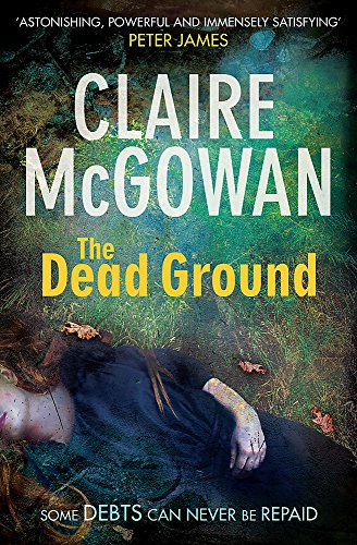 9781472204370: The Dead Ground (Paula Maguire 2): An Irish serial-killer thriller of heart-stopping suspense