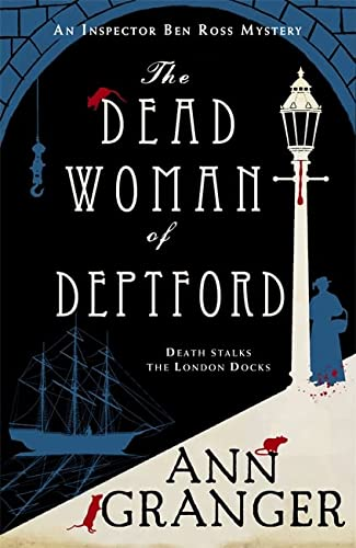 9781472204547: The Dead Woman of Deptford (Inspector Ben Ross mystery 6): A dark murder mystery set in the heart of Victorian London