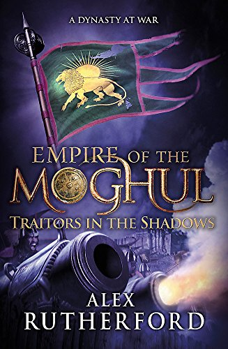 Empire of the Moghul: Traitors in the Shadows: Rutherford, Alex