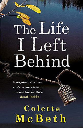 9781472205988: The Life I Left Behind