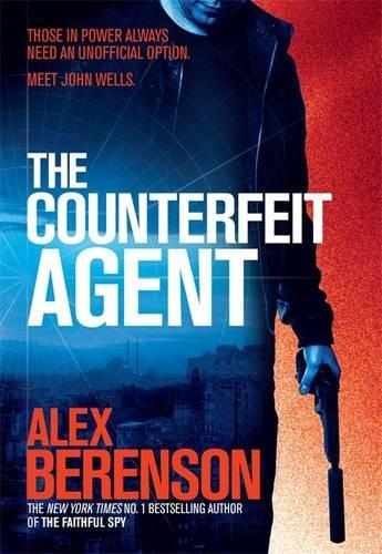 9781472208231: The Counterfeit Agent (John Wells 8)