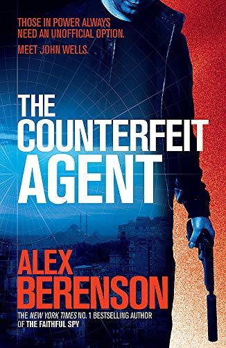 9781472208255: The Counterfeit Agent (John Wells 8)