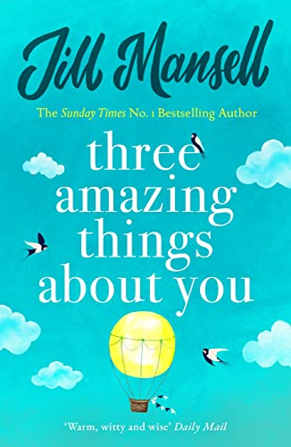 9781472208866: Three Amazing Things About You: A touching novel about love, heartbreak and new beginnings