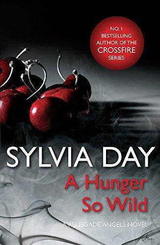 9781472209146: A Hunger So Wild (A Renegade Angels Novel)