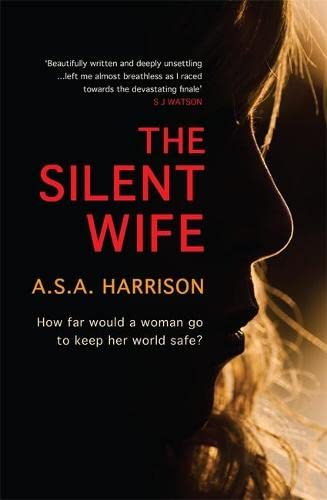 9781472209344: The Silent Wife: The gripping bestselling novel of betrayal, revenge and murder...