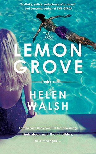 9781472212085: The Lemon Grove: The bestselling summer sizzler - A Radio 2 Bookclub choice