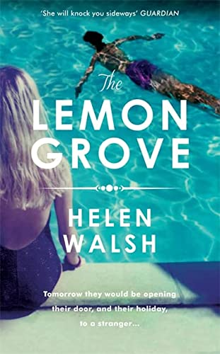 9781472212092: The Lemon Grove: The bestselling summer sizzler - A Radio 2 Bookclub choice