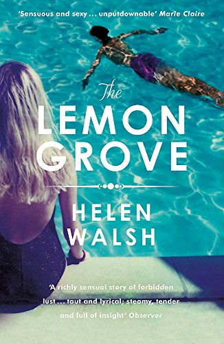 9781472212122: The Lemon Grove: The bestselling summer sizzler - A Radio 2 Bookclub choice