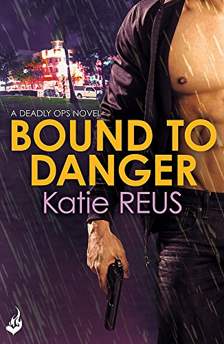 9781472212214: Bound to Danger: Deadly Ops Book 2