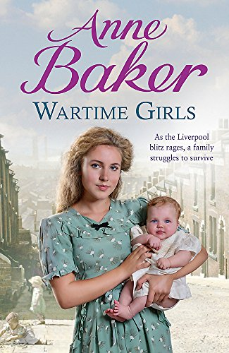 9781472212269: Wartime Girls: As the Liverpool Blitz Rages, a Family Struggles to Survive