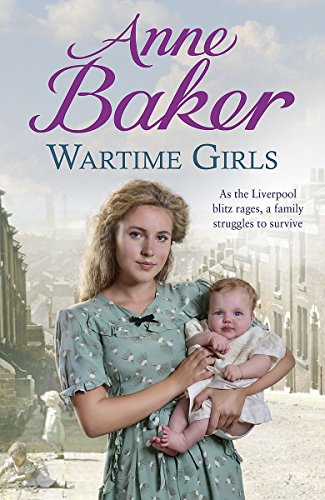 9781472212276: Wartime Girls: As the Liverpool Blitz Rages, a Family Struggles to Survive