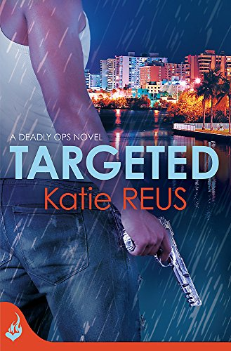 9781472212313: Targeted: Deadly Ops Book 1 (A Series of Thrilling, Edge-of-Your-Seat Suspense)
