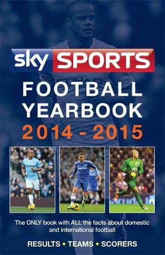 Sky Sports Football Yearbook 2014-2015: Headline Publishing Group (Corporate Author)