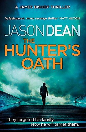 The Hunter's Oath (James Bishop 3): Dean, Jason