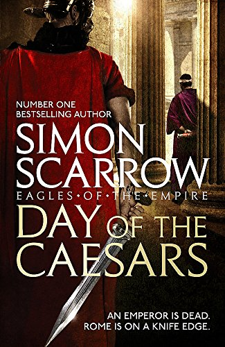 9781472213389: Day of the Caesars (Eagles of the Empire 16)