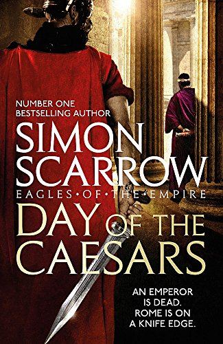 Day of the Caesars (Eagles of the: Simon Scarrow