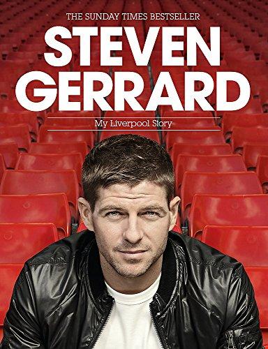 9781472213983: Steven Gerrard: My Liverpool Story
