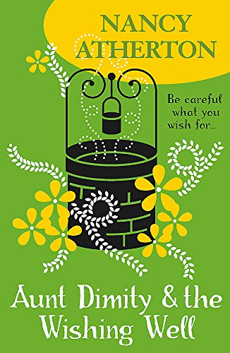 Aunt Dimity and the Wishing Well (Aunt Dimity 19): Atherton, Nancy