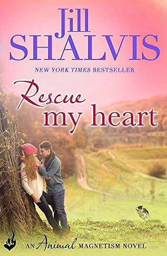 9781472217233: Rescue My Heart: Animal Magnetism Book 3