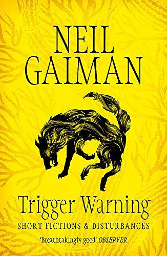 9781472217721: Trigger Warning: Short Fictions and Disturbances