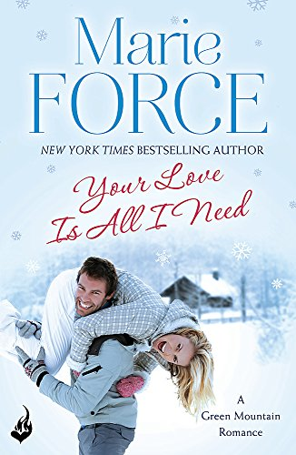 9781472217912: Your Love is All I Need: Green Mountain Book 1