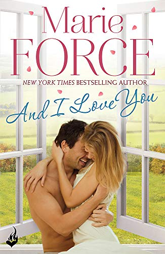 And I Love You: Green Mountain Book 4 (Paperback): Marie Force