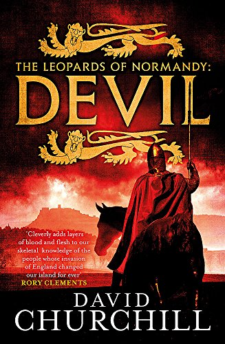 9781472219183: Devil (Leopards of Normandy 1): A vivid historical blockbuster of power, intrigue and action