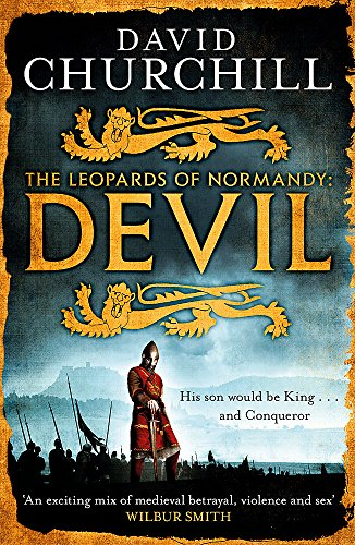 9781472219213: Devil (Leopards of Normandy 1): A vivid historical blockbuster of power, intrigue and action