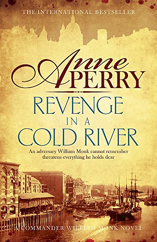 9781472219572: Revenge in a Cold River: William Monk Mystery 22