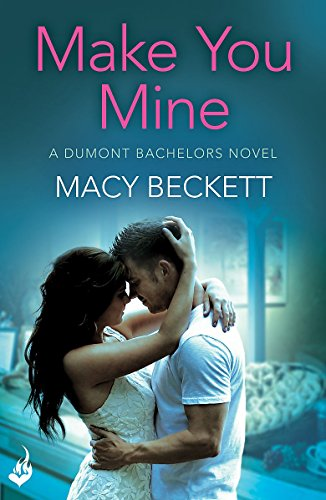 9781472220776: Make You Mine: Dumont Bachelors 1 (A Sexy Romantic Comedy of Second Chances)