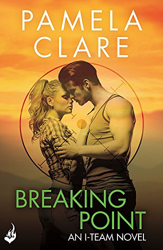 9781472223166: Breaking Point: I-Team 5 (A series of sexy, thrilling, unputdownable adventure)
