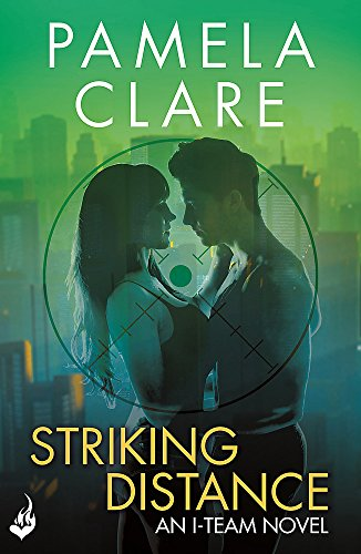 9781472223180: Striking Distance: I-Team 6 (A series of sexy, thrilling, unputdownable adventure)