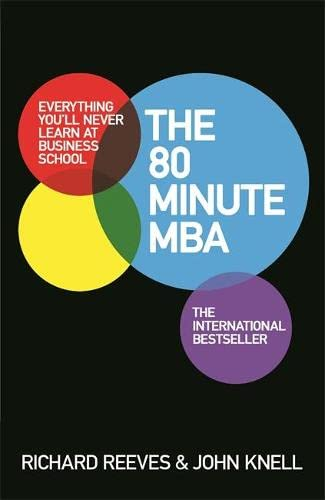 9781472223623: The 80 Minute MBA: Everything You'll Never Learn at Business School