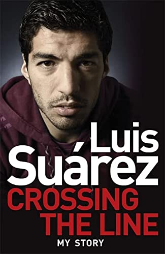 Luis Suarez: Crossing the Line - My Story (Paperback)